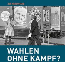 Zoé Kergomard: Wahlen ohne Kampf? Schweizer Parteien auf Stimmenfang, 1947–1983. Schwabe Verlag, Basel 2020