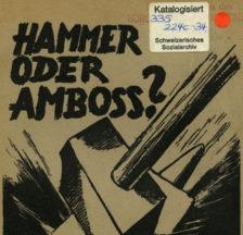 »Hammer oder Amboss?»: Eine Broschüre von Friedrich Schneider zur Lage der Sozialdemokratischen Partei der Schweiz aus dem Jahr 1940. (Signatur: KS 335/224c-34)