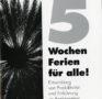 """""""5 Wochen Ferien für alle!"""" (Broschüre, 1995)"""